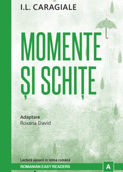 I. L. Caragiale - Momente și schițe